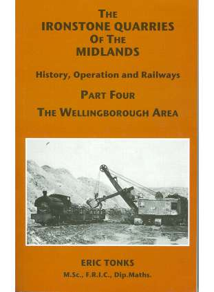 Ironstone Quarries of the Midlands Part 4 Wellingborough