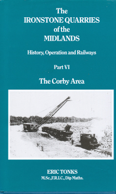 Ironstone Quarries of the Midlands Part 6 The Corby Area
