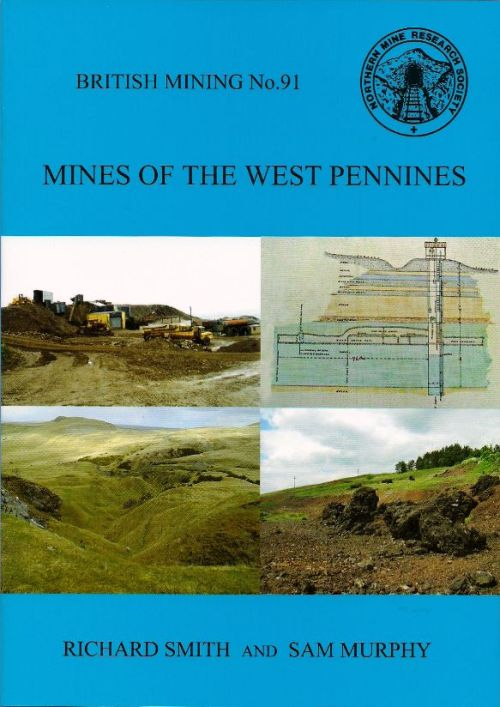 British Mining No 91 - Mines of The West Pennines