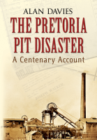 [USED] The Pretoria Pit Disaster, A centenary account
