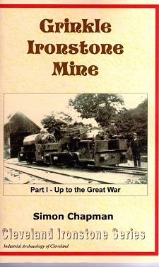 Grinkle Ironstone Mine - Part 1 Up to the Great War (1914). The story of Palmers Shipbuilding and Iron Company
