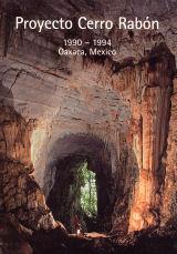 Proyecto Cerro Rabon, 1990 - 1994, Oaxaca, Mexico Expedition Report