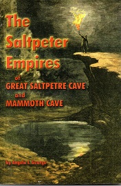 [USED] The Saltpeter Empires of Great Saltpetre Cave and Mammoth Cave