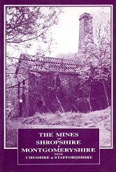 [USED] The Mines of Shropshire & Montgomeryshire with Cheshire & Staffordshire, Metalliferous and Associated Minerals  1845 - 1913