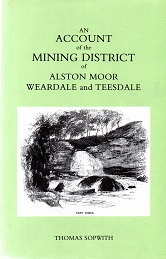 [USED] An account of the Mining District of Alston Moor, Weardale & Teesdale