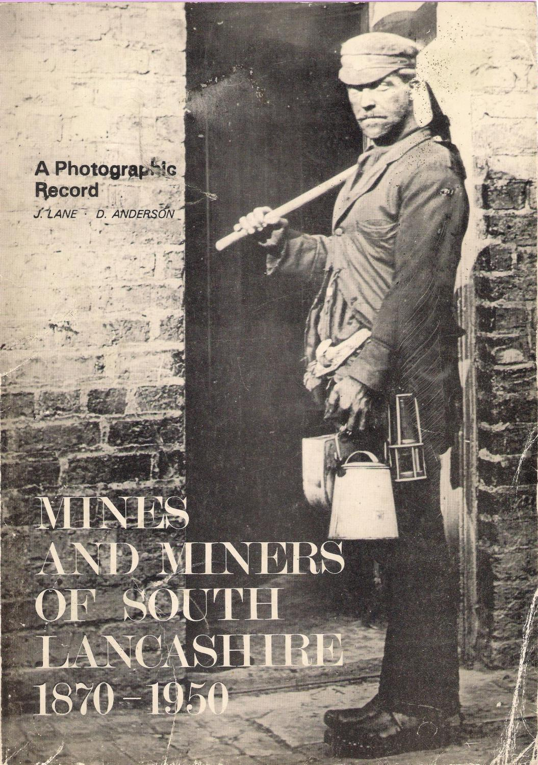 [USED] Mines and Miners of South Lancashire 1870 - 1950; A Photographic Record