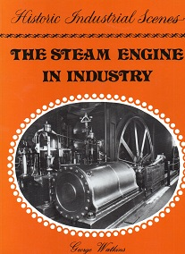 The Steam Engine in Industry Mining and the Metal Trades