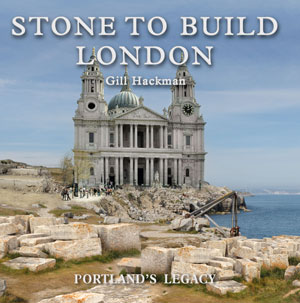 Stone to Build London - Portland's Legacy