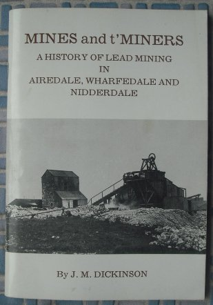 [USED] Mines and t'Miners - A History of Lead Mining in Airedale, Wharfedale and Nidderdale