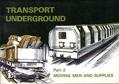 [USED] Transport Underground Moving Men and Supplies Part two
