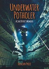 Underwater Potholer,  A Cave Diver's Memoirs
