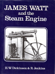 [USED] James Watt and the Steam Engine; The memorial Volume prepared for the Copmmittee of the Watt Centenary Commemoration  at Birmingham  1919