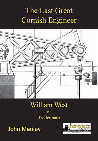 The Last Great Cornish Engineer, William West of Tredenham