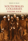 South Wales Collieries Volume 4 - Methyr, Glamorganshire, to the eastern valleys of Rhymney, Sirhowy, Ebbw and Afon Lwyd, including Big Pit at Blaenavon.