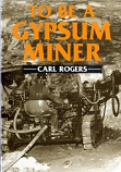 To be A Gypsum Miner
