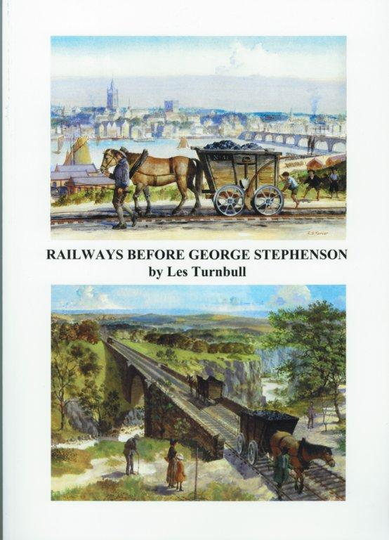 Railways before George Stephenson - A Study of the Waggonways in the Great Northern Coalfield 1605-1830