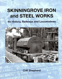 Skinningrove Iron and Steel Works  A full history, its railways and locomotives