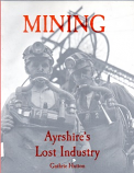 Mining Ayrshire's Lost Industry