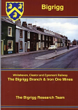 Whitehaven , Cleator and Egremont Railway  -The Bigrigg Branch  & Iron Ore Mines