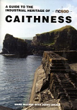 A Guide to the Industrial Archaeology of Caithness