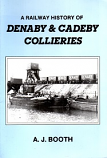 A Railway History of  Denaby and Cadeby Collieries