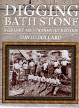 Digging Bath Stone - A Quarry and Transport History