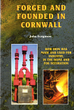 forged and Founded in Cornwall, how iron was made and used for