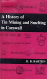 [USED] A History of Tin Mining and Smelting in Cornwall (Bradford barton edition)
