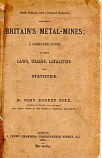 [USED] Britain's Metal-Mines, A complete guide to their Laws, Usages, Localities and Statistics (1871 sixth edition)
