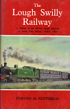 {USED] The Londonderry & Lough Swilly Railway. A History of the Narrow-Gauge Railways of North-West Ireland: Part Two