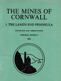 [USED] The Mines of Cornwall - I  The Land's End Peninsula  - Statistics and Observations Thomas Spargo 1865