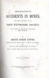 [USED] Miscellaneous accidents in mines: With special reference to the North Staffordshire Coalfield; Their causes, and the means of diminishing their frequency