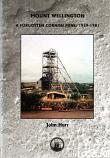 Mount Wellington: A Forgotten  Cornish Mine 1969 – 1981