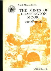 [USED] British Mining No 13 - The Mines of Grassington Moor and Wharfedale