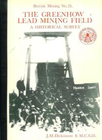 [USED] British Mining No 21 - The Greenhow Lead Mining Field A Historical Survey