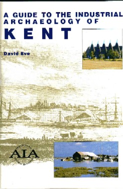 A Guide to the Industrial Archaeology of Kent