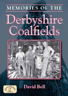 Memories of the Derbyshire Coalfields