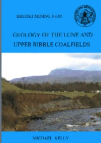 British Mining No 85 - Geology of the Lune and Upper Ribble Coalfields
