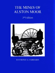 The Mines of Alston Moor - 2nd Edition