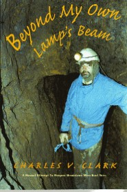 Beyond My Own Lamp's Beam - A recent attempt to reopen Greenlaws Mine East Vein