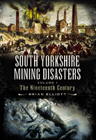 [USED] South Yorkshire Mining Disasters - Volume 1 The Nineteenth Century