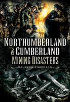 [USED] Northumberland and Cumberland Mining Disasters