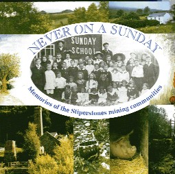 Never on a Sunday - Memories of the Stiperstones Mining Community