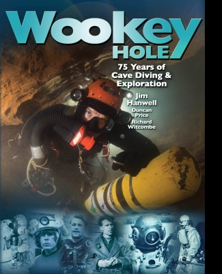 Wookey Hole - 75 Years of cave Diving and Exploration