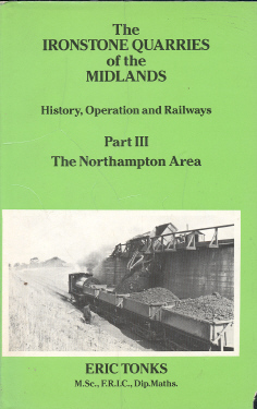 Ironstone Quarries of the Midlands Part 3 Northampton