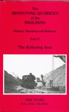 Ironstone Quarries of the Midlands Part 5 Kettering