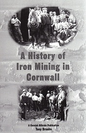 A History of Iron Mining In Cornwall (soft cover)
