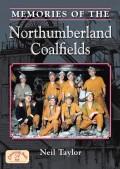Memories of the Northumberland Coalfields