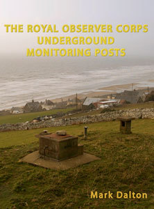 The Royal Observer Corps Underground Monitoring Posts - currently out of print expected end of April