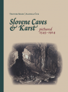 Slovene Caves & Karst Pictured 1545 - 1914